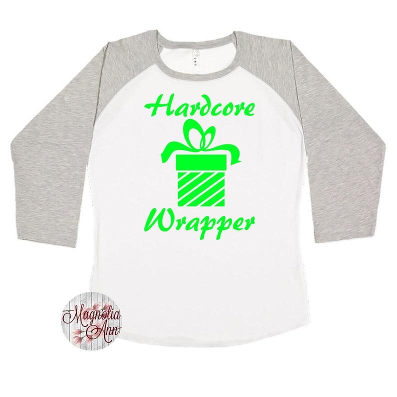 82634e1f4f0b40 Hardcore Wrapper Christmas Shirts Matching Christmas Shirts
