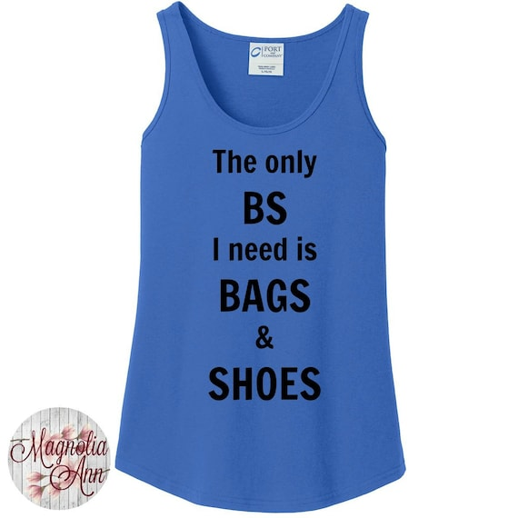 The Only BS I Need is Bags & Shoes, 6 different color tanks in Sizes Small-4X, Plus Size