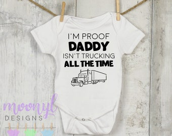 3132bb5f I'm Proof Daddy Isn't Trucking All The Time | Baby Onesie® | Pregnancy  Reveal | Trucker Daddy | Baby Shower Gift | Truck Driver Dad