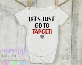 056156eaa Let's Just Go to Target Onesie®, Target Run, Mommy's Target Date, Mom's  Target Date, Target Onesie®, Baby Shower Gift, Funny Onesie®