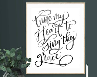 Tune My Heart, 8x10, fine art print, black and white, watercolor, hand lettered, Come Thou Fount of Every Blessing, hymns, hymn art, decor