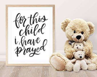 For This Child I Have Prayed, 8x10, fine art print, for this child, nursery art, black and white, nursery, hand lettered, home decor