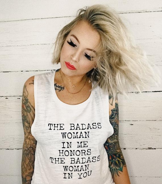 Mothers Day Tshirt Women Shirt Badass Woman shirt Women Gift The Badass Woman In Me Honors The Badass Woman In You Tshirt Saying Shirt