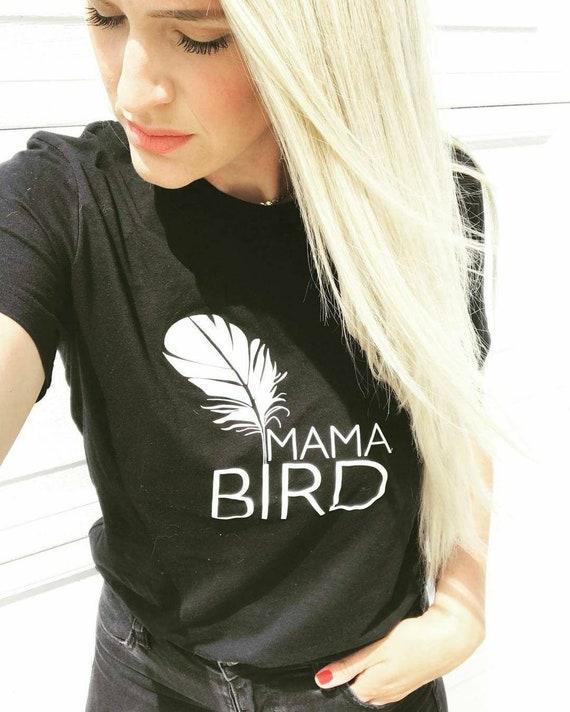 MAMA BIRD, Mama Bird Tshirt, Mama Bird, Mama Bird Tee, Mama Bird Tees, Mama Bird Shirt, Mama Bird Tshirt, Mama Bird, Mama Bird Shirt, Mama