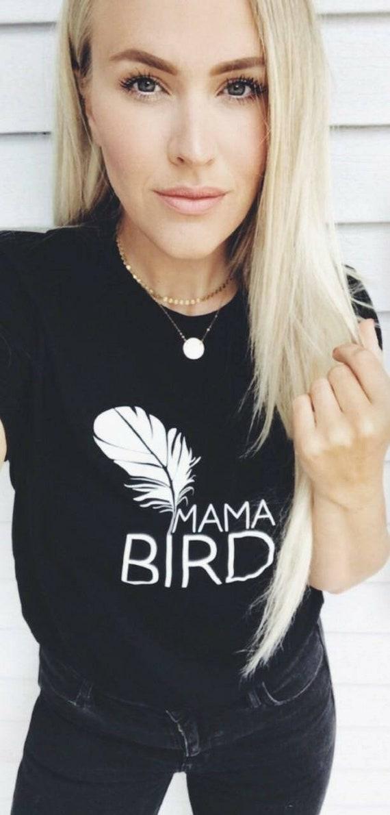 MAMA BIRD Tshirt, Mama Bird Shirts, Mama Bird Tee, Mama Bird Tees, Mama Bird Shirt, Mama Bird Tshirt, Mama Bird, Mama Bird Shirt, Mama