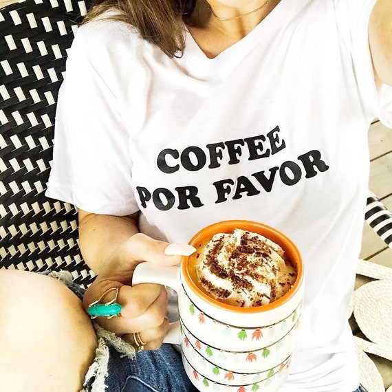 COFFEE POR FAVOR White Boyfriend Tee, Coffee Tshirt, Coffee Shirt, Coffee Por Favor Tshirt, Coffee Shirts, Coffee Tee