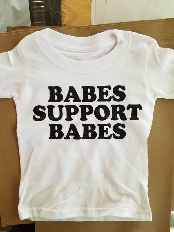 Kid's Tee, BABES Support Babes Tshirt, Babes Supporting Babes tee, Babes Tee, Boss Babes Tshirt, Babes Tee, Boho Clothing