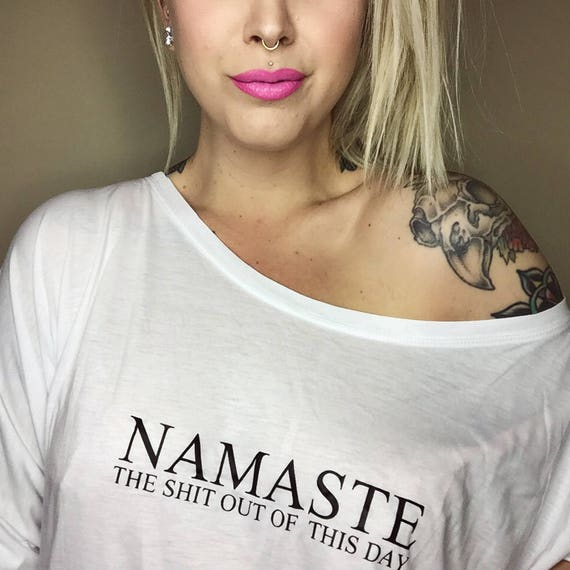 NAMASTE The Shit Out Of This Day, Boyfriend Tee, Tank or Short Sleeve Off Shoulder, Yoga Tee, Yogi Tee, Yoga Top, Yoga, NAMASTE, Mama Bird