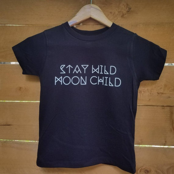 Stay Wild MOON CHILD, Child's Tee, Kid's Tee, Unisex Kid's Tee, Love Your Mama Shirt, Toddler Tee, Toddler Tshirt