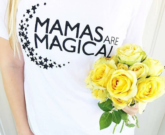 MAMAS ARE MAGICAL Tee or Tank, Magical Tee, Mom Gift, Magical Moms, Magic Tee, Magical Tshirts, Magical Mom, Magic Tshirt