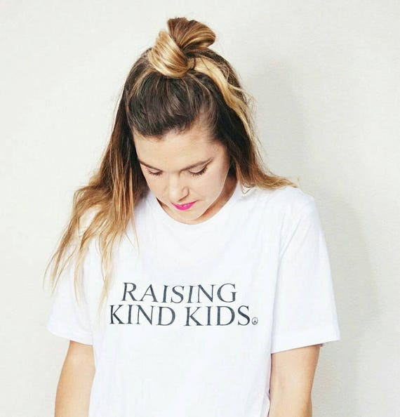 RAISING KIND KIDS White Boyfriend Tee, Raising Kind Kids Tshirt, Kindness Shirt, Kindness Tshirts
