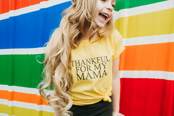 THANKFUL For My Mama, Thankful Tee, Thankful Kid's Tee, Kid's Tees, Thankful Mama Tees