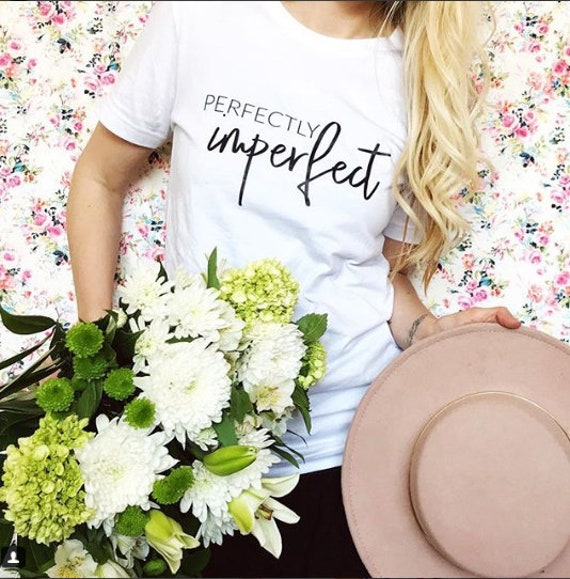 PERFECTLY IMPERFECT Boyfriend Tee, Inspirational Tee, Perfectly Imperfect Tshirt, Inspirational Tshirts