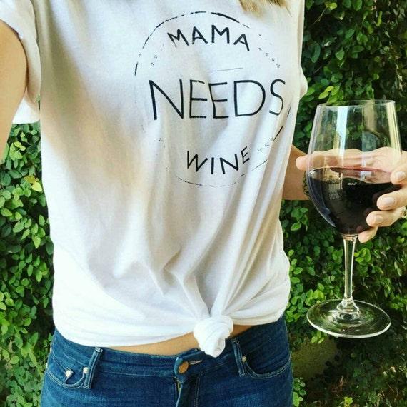 MAMA NEEDS WINE, Mama Needs Wine Tee, Wine Tee, Mom Wine Tee, Wine Tshirt, Wine Lover, Wine Gifts, Wine Tshirts, Mama Needs Wine Tshirt