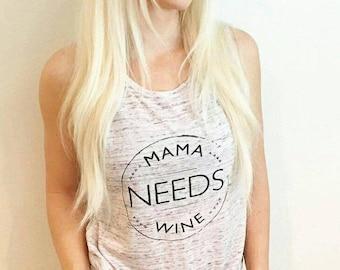 MAMA NEEDS WINE, White Marble Tank, Mama Needs Wine Tee, Wine Tee, Wine Shirt, Wine Tshirt, Wine Top, Wine Shirts, Wine Tank