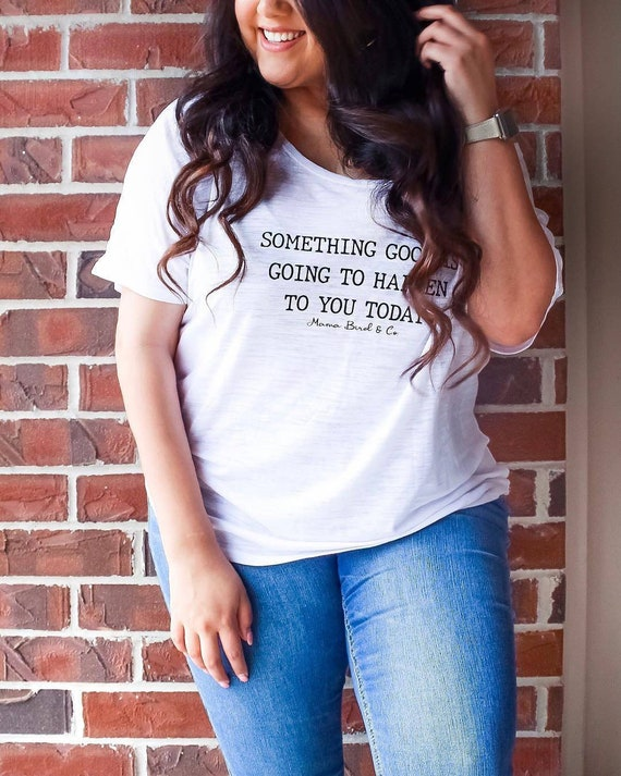 Something Good Is Going To Happen To You Today Tee, Good Vibes, Good Vibes Only, Boho Clothing