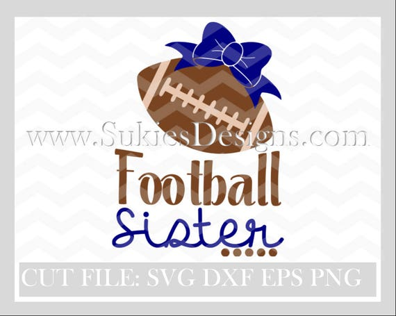 Football Sister Svg File For Cricut And Cameo Dxf For Etsy