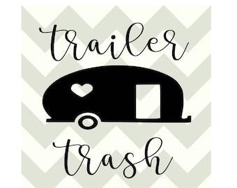 adbd6914697 Trailer Trash-Camping-Camper-SVG-DXF