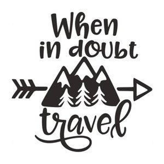 when in doubt travel svg cut file etsy Guam Travel Stickers when in doubt travel svg cut file
