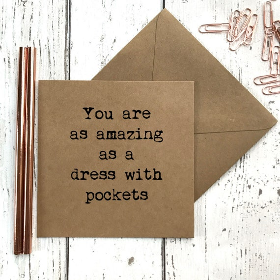 Funny friend card, funny birthday card, you are as amazing as a dress with pockets, card for best friend, best friend birthday card