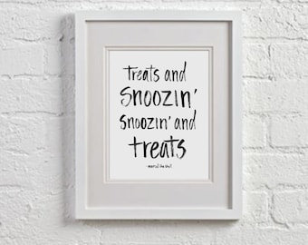 Treats and Snoozin', Snoozin' and treats, Snoozing, marcel the shell, quote, ink, black, funny, print, hand lettered, hand made, art