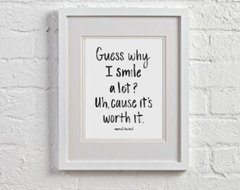 Guess why I smile a lot, because it's worth it, marcel the shell, quote, ink, black, hand lettered, calligraphy, funny, handmade