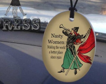 Nasty Woman, Suffragist, Feminist, 19th Amendment, Anti Trump Ornament, Porcelain with Gold Cord