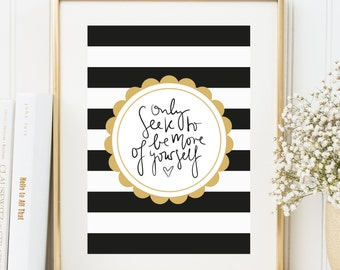 Poster, Print, Wallart, Typography Art, Kunstdrucke: Only seek to be more of yourself