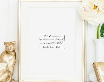 Poster, Print, Wallart, Typography Art, Kunstdrucke: I am me and that's all I can be