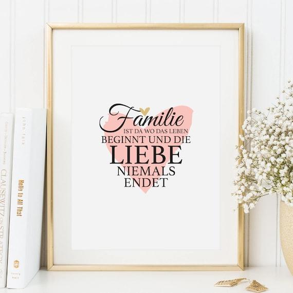Poster Print Kunstdruck Digitaldruck Zitat Familie Ist Da Wo Das Leben Beginnt Und Die Liebe Niemals Endet