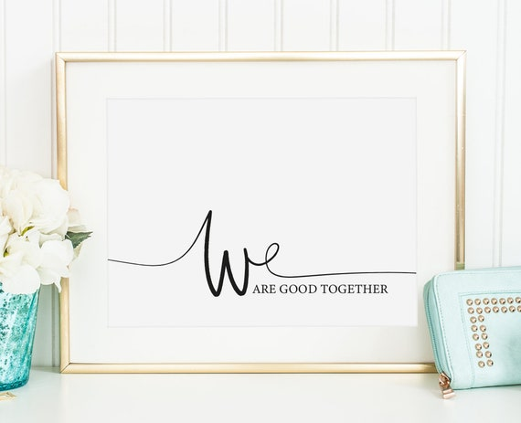 Kunstdruck Poster Zitate Wallart Fine Art Print Sprüche Poster We Are Good Together