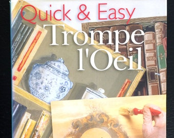 Quick and Easy Trompe l'oeil Decorative Painting for walls Furniture frames and more