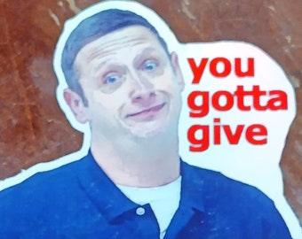 You Gotta Give Sticker Holographic Vinyl 2x3 inch   I think you should leave sketch comedy funny clip art