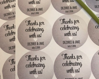 Thanks for celebrating with us, Wedding Stickers, Custom Stickers, Wedding Thank you stickers, Thank you stickers, Wedding Favors, thank you