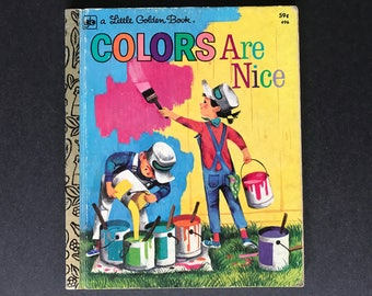 Colors Are Nice by Adelaide Holl Illustrated by Leonard Shortall Vintage Little Golden Book