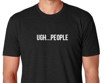 Ugh...People T-Shirt
