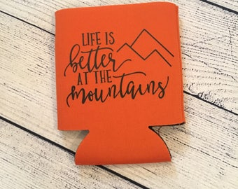 Life is Better at the Mountains - Can Holder