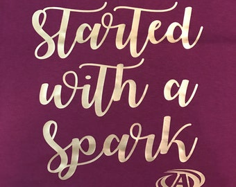 Advocare Tee Shirt, Started With a Spark, Spark Party, Advocare, Healthy Tee Shirt