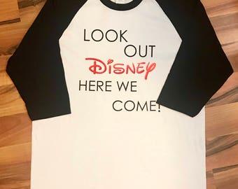 Look Out Disney Here We Come, Disney Shirt, Martching Shirts, Disney World, raglan, womens raglan, baseball shirt, baseball raglan shirt