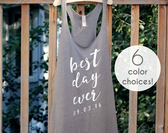 Best Day Ever Racerback Tank Tops for Women, Bride Tank Top, Bride and Groom Shirts, Bridesmaid Tank Tops, Best Day Ever Custom Date