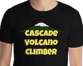 Cascade Volcano Climber T-Shirt - Mountain / Oregon / Washington / Funny PNW shirt / Rainier / Mt. Hood