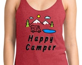 Happy Camper - Women's Racerback Tank / Outdoor Girl / Tent / RV / VanLife shirt / Lakes / Mountains / Wander
