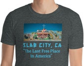 Slab City T-Shirt / Travel / Vanlife / RV / Bus Life / Weird Funny Places / Free Camping / Salvation Mountain