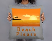 Beach Please Throw Pillow 18x18 / Van / Couch / Accent Decorative