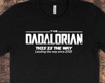 Dadalorian custom Shirt Father's day gift Custom shirt customize the year he became a dad Mandalorian Starwars