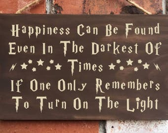 Harry Potter Sign - Happiness Can Be Found Even In The Darkest Of Times - Dumbledore - Fan Art - Inspirational - Graduation