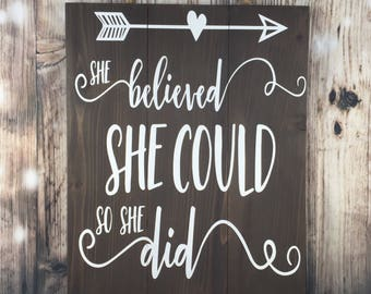 Inspirational Sign - She Believed She Could So She Did - Motivational - Cancer survivor - Graduation - Wood Signs