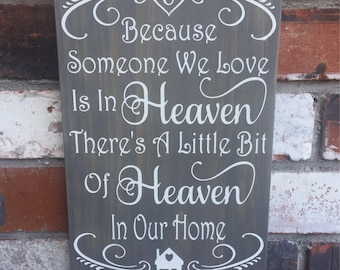 Someone We Love Is In Heaven / Little Bit Of Heaven In Our Home - wood sign - memorial - mourning loss quotes - bible