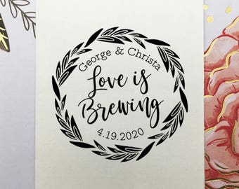 Love is Brewing Stamp, Wedding Favor Stamp, Personalized Wood Rubber Stamp, Custom Self Ink Stamp, Fern Wreath, Coffee or Tea Favors Stamp