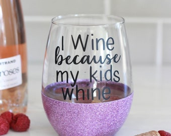 f29731855ab I Wine Because My Kids Whine / Glitter Wine Glass / Mom Wine Glass / Funny  Gifts for Mom